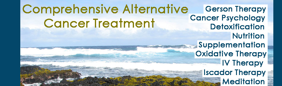Gerson Therapy & Alternative Cancer Treatment